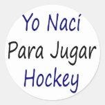 Hockey de Yo Naci Para Jugar Pegatina Redonda