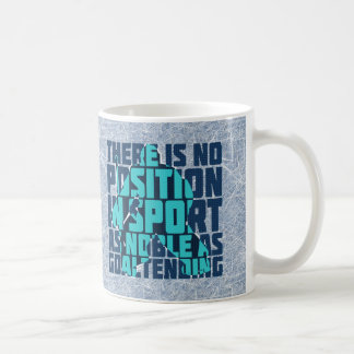 Hockey Goalie Noble Quote Cup