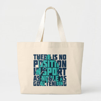Hockey Goalie Noble Quote Large Tote Bag