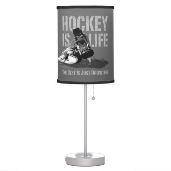 Hockey Is Life Table Lamp by eBrushDesign at Zazzle