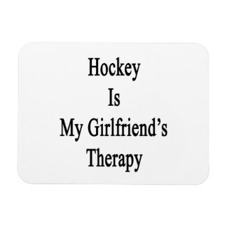 Hockey Is My Girlfriend's Therapy Rectangular Photo Magnet
