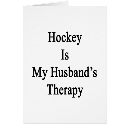Hockey Is My Husband's Therapy Cards
