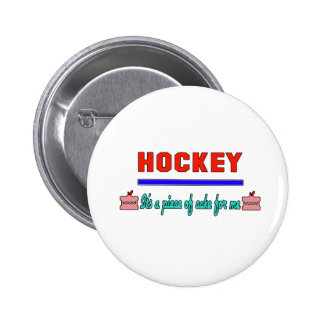 Hockey It's a piece of cake for me 2 Inch Round Button