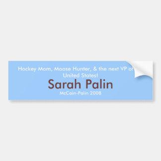 Hockey Mom, Moose hunter, Sarah Palin 2008 Car Bumper Sticker
