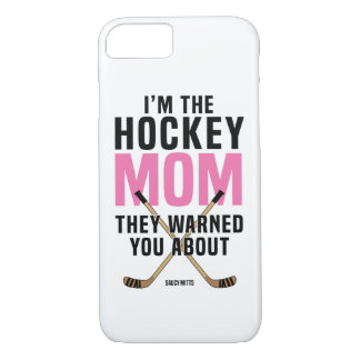 Hockey Mom They Warned You About iPhone 8/7 Case