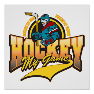 Hockey My Game Posters