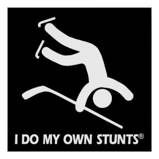 Hockey My Own Stunts Posters
