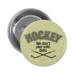 HOCKEY: No jugamos con las bolas Pin