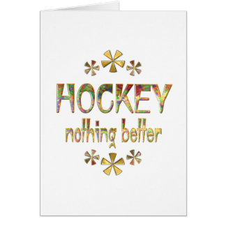 HOCKEY Nothing Better Card