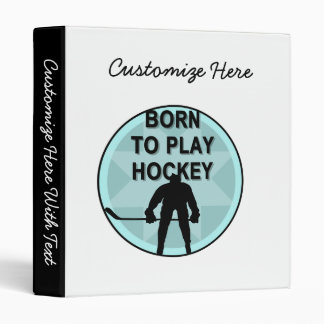 Hockey Player Born to Play Tshirts and Gifts Binder