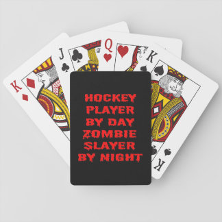 Hockey Player by Day Zombie Slayer by Night Poker Cards