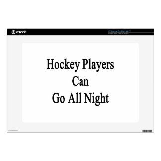 Hockey Players Can Go All Night Decal For Laptop
