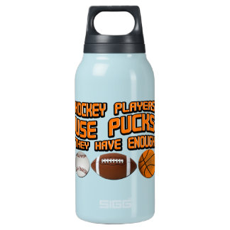 Hockey Players Use Pucks Insulated Water Bottle