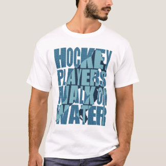 Hockey Players Walk On Water Tee