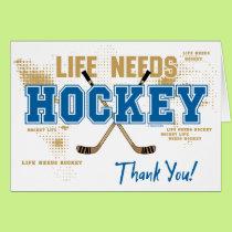 Hockey Thank You Card - Life Needs Hockey