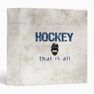 Hockey That Is All 3 Ring Binder