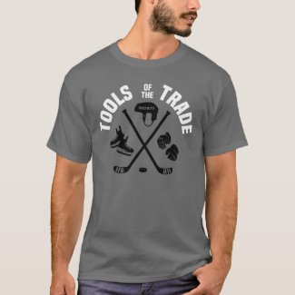 Hockey Tools of the Trade T-Shirt
