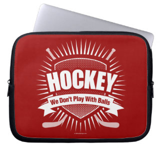 Hockey: We Don't Play With Balls Laptop Sleeve