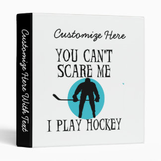 Hockey You Can't Scare Me T-shirts and Gifts Binder