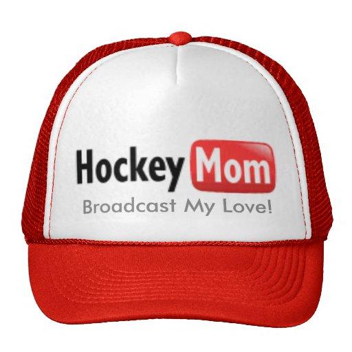 hockeymom, Broadcast My Love! Hats