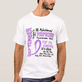 Hodgkin's Lymphoma Awareness Month For My Family T-Shirt