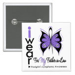 Hodgkins Lymphoma Butterfly Ribbon FATHER in LAW Button