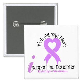 Hodgkins Lymphoma I Support My Daughter Pinback Button
