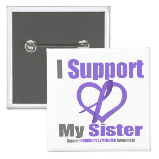 Hodgkin's Lymphoma I Support My Sister 2 Inch Square Button