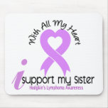 Hodgkins Lymphoma I Support My Sister Mouse Pad