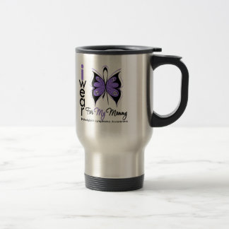 Hodgkins Lymphoma I Wear Butterfly Ribbon MOMMY 15 Oz Stainless Steel Travel Mug