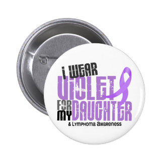 Hodgkins Lymphoma I Wear Violet For My Daughter 6 2 Inch Round Button