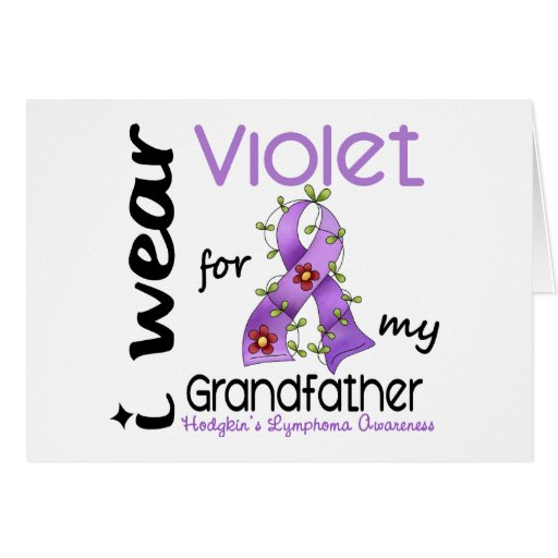 Hodgkins Lymphoma I Wear Violet For My Grandfather Cards