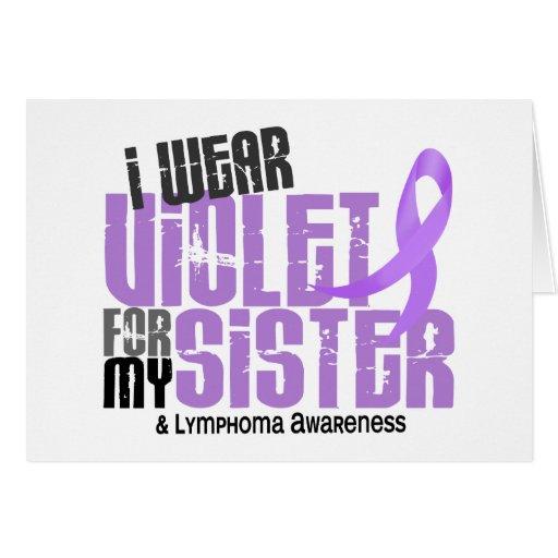Hodgkins Lymphoma I Wear Violet For My Sister 6.2 Greeting Cards