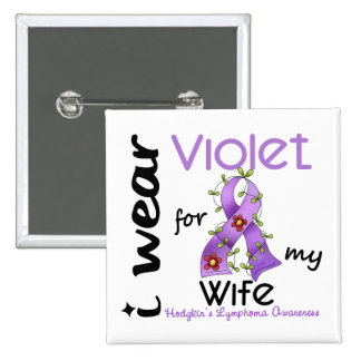 Hodgkins Lymphoma I Wear Violet For My Wife 43 Pinback Button