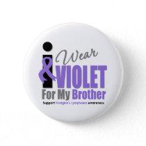 Hodgkins Lymphoma I Wear Violet Ribbon Brother Pinback Button