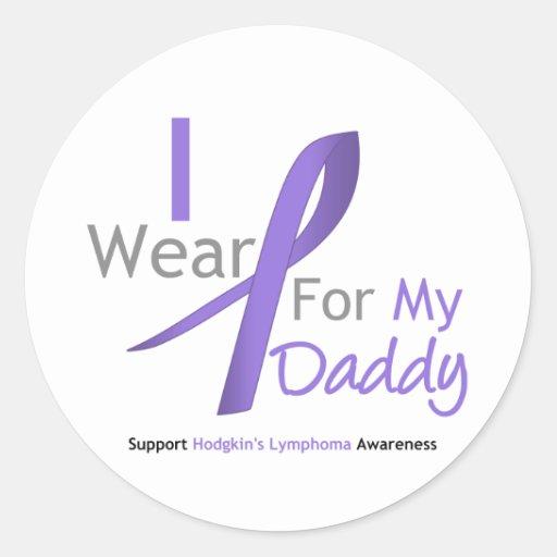 Hodgkin's Lymphoma I Wear Violet Ribbon Daddy Round Sticker