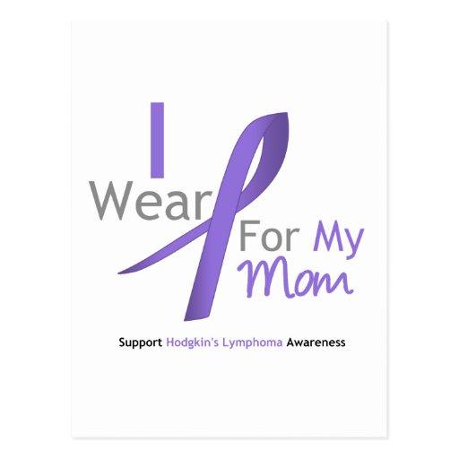 Hodgkin's Lymphoma I Wear Violet Ribbon For Mom Post Cards