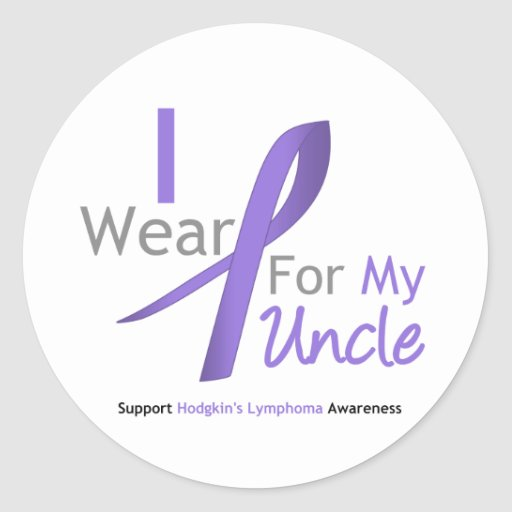Hodgkin's Lymphoma I Wear Violet Ribbon For Uncle Round Stickers
