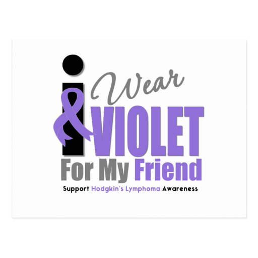 Hodgkins Lymphoma I Wear Violet Ribbon Friend Post Card
