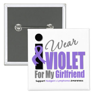 Hodgkins Lymphoma I Wear Violet Ribbon Girlfriend Button