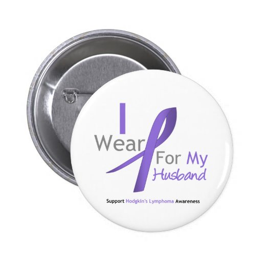 Hodgkin's Lymphoma I Wear Violet Ribbon Husband Pin