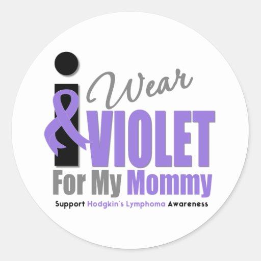 Hodgkins Lymphoma I Wear Violet Ribbon Mommy Round Stickers