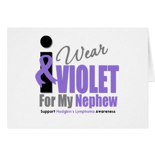 Hodgkins Lymphoma I Wear Violet Ribbon Nephew Greeting Card