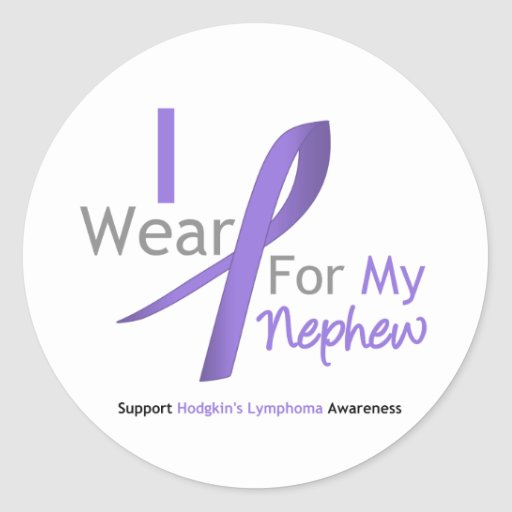 Hodgkin's Lymphoma I Wear Violet Ribbon  Nephew Round Sticker