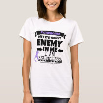 Hodgkin's Lymphoma Met Its Worst Enemy in Me T-Shirt