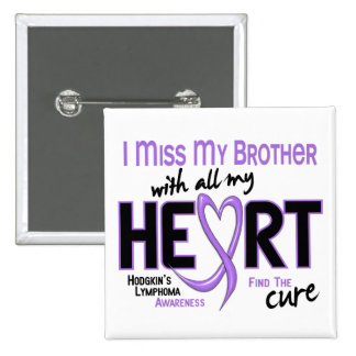 Hodgkins Lymphoma Miss With All My Heart Brother 2 Inch Square Button