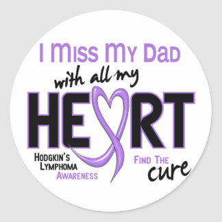 Hodgkins Lymphoma Miss With All My Heart Dad Classic Round Sticker