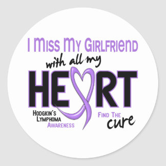 Hodgkins Lymphoma Miss With All My Heart Girlfrien Round Stickers
