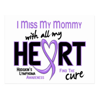 Hodgkins Lymphoma Miss With All My Heart Mommy Postcard