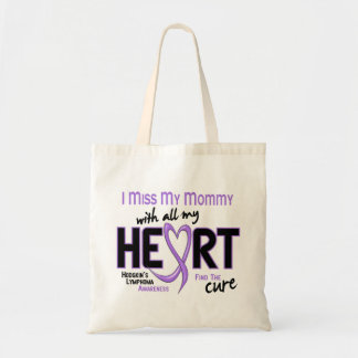 Hodgkins Lymphoma Miss With All My Heart Mommy Tote Bag